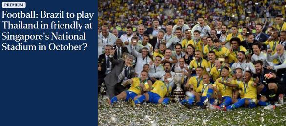 Thái Lan đá giao hữu với đội tuyển Brazil ở Singapore? - Ảnh 1.