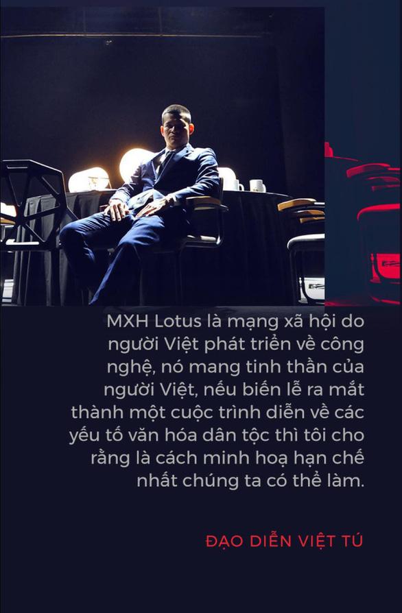 Đạo diễn Việt Tú hé lộ những thông tin nóng hổi về buổi ra mắt MXH Lotus - Ảnh 2.