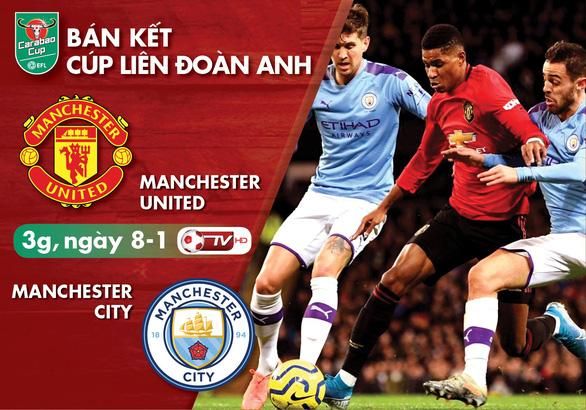 Lịch trực tiếp bán kết Cúp liên đoàn Anh: Man United gặp Man City - Ảnh 1.
