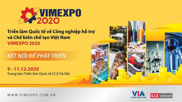 Triển lãm quốc tế đầu tiên về Công nghiệp hỗ trợ và Chế biến chế tạo tại Việt Nam - VIMEXPO 2020 - Ảnh 1.