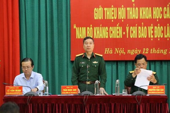 Lần đầu tiên tổ chức hội thảo cấp Bộ Quốc phòng về Nam Bộ kháng chiến - Ảnh 1.