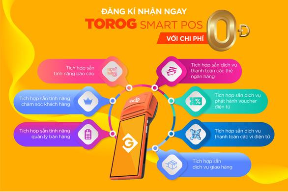 ToroG - Smart POS đáp ứng xu hướng hiện đại thanh toán không dùng tiền mặt - Ảnh 4.