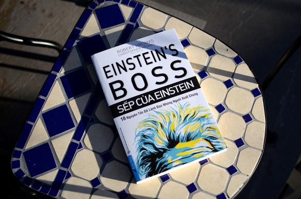 Sếp của Einstein: Đừng ngáng chân các thiên tài - Ảnh 1.
