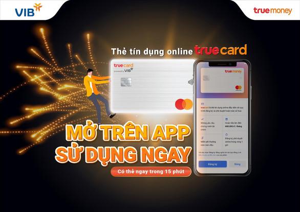 Mở thẻ tín dụng online TrueCard không cần chứng minh thu nhập - Ảnh 3.