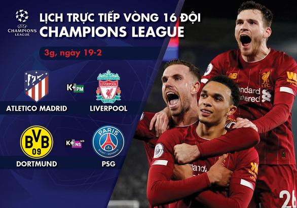 Lịch trực tiếp lượt đi vòng 16 đội Champions League: Atletico Madrid - Liverpool - Ảnh 1.