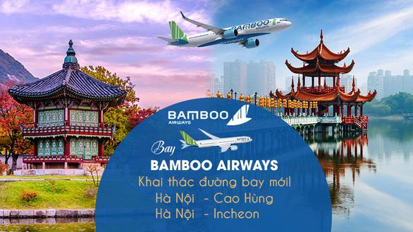 Bamboo Airways liên tiếp mở bán vé nhiều đường bay quốc tế - Ảnh 3.