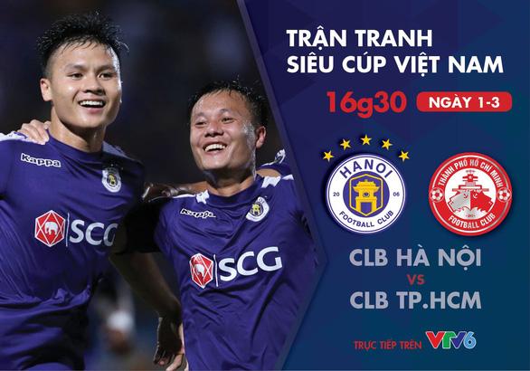 Lịch trực tiếp trận tranh siêu cúp Việt Nam: CLB Hà Nội - CLB TP.HCM - Ảnh 1.