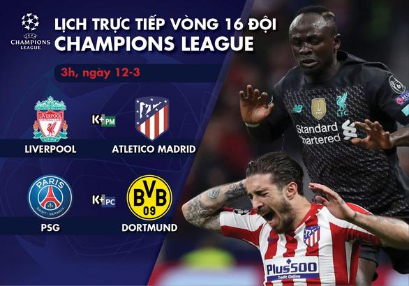 Lịch trực tiếp Champions League ngày 12-3: Chờ Liverpool và PSG ngược dòng - Ảnh 1.