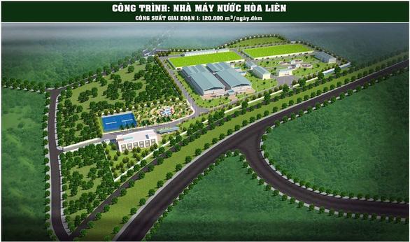 Nhà máy nước Hòa Liên 120.000 m3 ngày đêm hoàn thành trong 15 tháng - Ảnh 1.