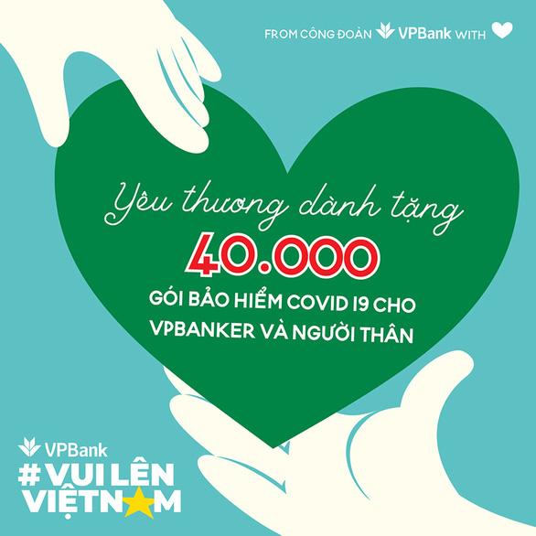 VPBank tặng bảo hiểm Anti - COVID cho 40.000 người - Ảnh 1.