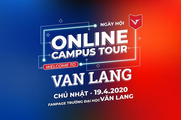 Đại học Văn Lang tổ chức ngày hội Tư vấn tuyển sinh online 2020 - Ảnh 1.