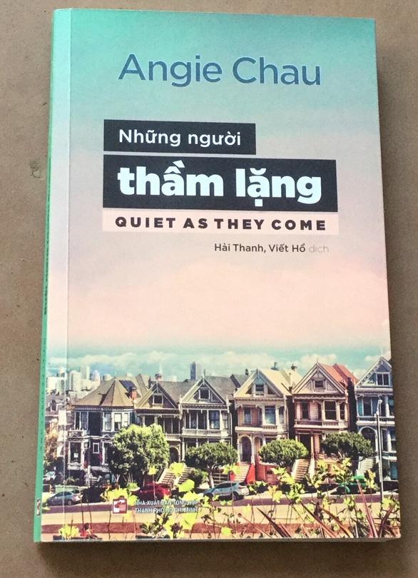 Những người thầm lặng  của Angie Chau: Thân phận người Việt xa xứ - Ảnh 1.