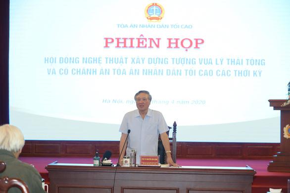 Chỉ dựng tượng vua Lý Thái Tông tại trụ sở Tòa án tối cao - Ảnh 2.
