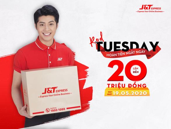 Gửi hàng ngày Red Tuesday - J&T Express hoàn tiền 'khủng' - Ảnh 1.