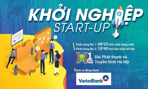 VietinBank đồng hành cùng chương trình truyền hình Khởi nghiệp - Ảnh 1.