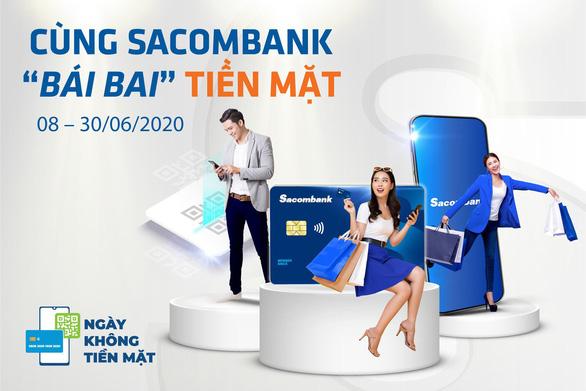 Ưu đãi hấp dẫn khi thanh toán không tiền mặt với Sacombank - Ảnh 2.
