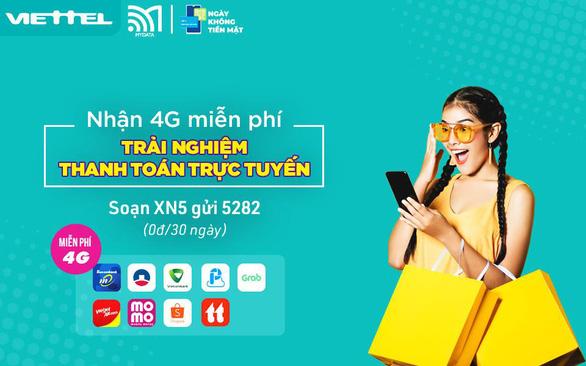 Viettel miễn phí trải nghiệm 4G nhân Ngày không tiền mặt - Ảnh 1.