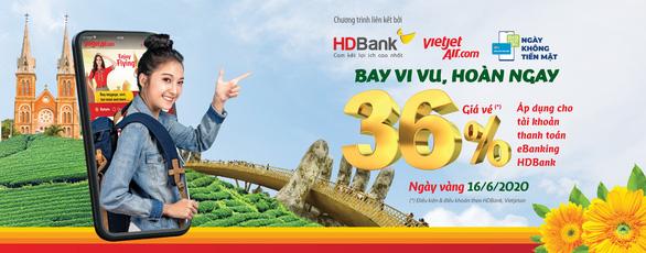 Hoàn tiền khủng khi đặt vé máy bay Vietjet, thanh toán qua HDBank eBanking hôm nay - Ảnh 1.