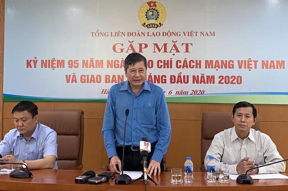 Công đoàn Việt Nam dành 500 tỉ hỗ trợ người lao động khó khăn vì COVID-19 - Ảnh 2.