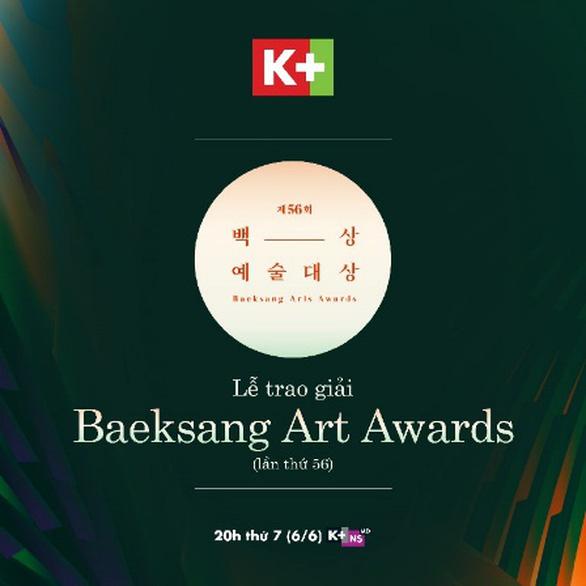 Truyền hình K+ phát sóng lễ trao giải Baeksang Arts Awards 2020 - Ảnh 1.
