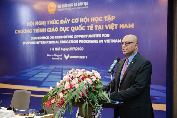 Hiệu trưởng trường Đại học VinUni:  Việt Nam có thể trở thành điểm đến của sinh viên các nước - Ảnh 1.