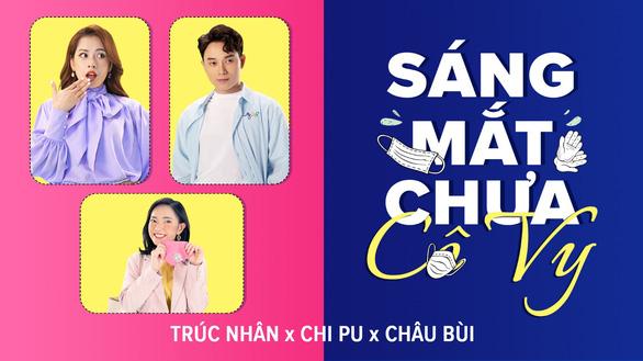 Trúc Nhân, Chipu, Châu Bùi ra mắt MV 'Sáng mắt chưa Cô Vy' - Ảnh 1.