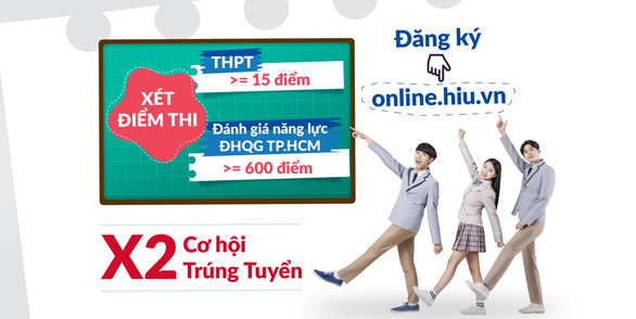 Đại học HIU xét điểm thi THPT từ 15 và đánh giá năng lực từ 600 - Ảnh 1.