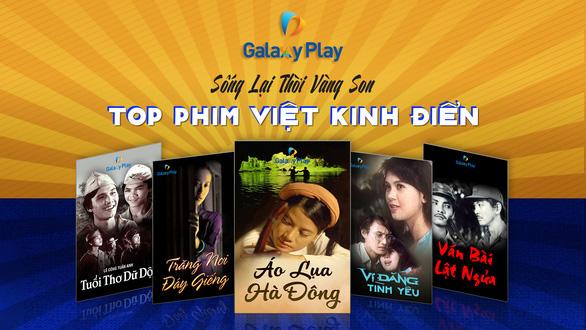 Hàng loạt phim điện ảnh Việt kinh điển đổ bộ màn ảnh online Galaxy Play - Ảnh 1.