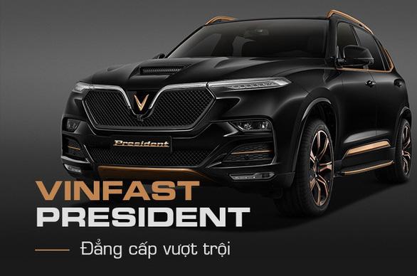 VinFast nâng tầm đẳng cấp với President - Ảnh 1.
