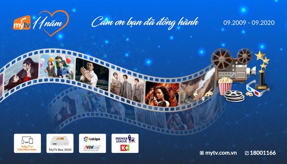 MyTV mừng sinh nhật 11 tuổi - tri ân ngàn nội dung chất tới khách hàng - Ảnh 1.