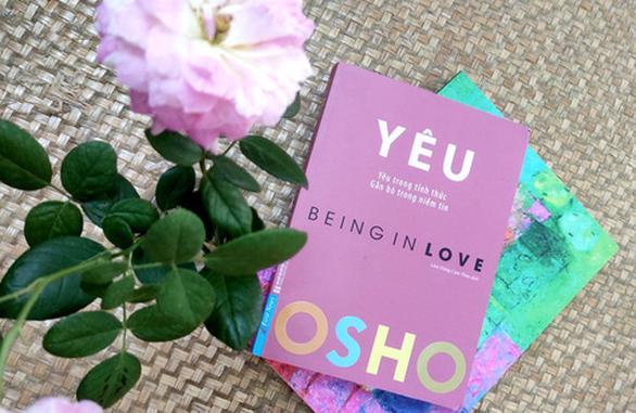 Đạo sư Osho: Một tình yêu thật sự cũng sẽ thay đổi - Ảnh 1.