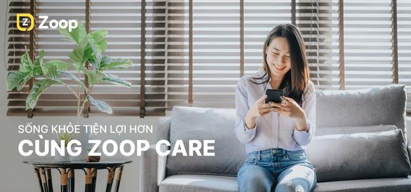 Chủ động và tiện lợi khi chăm sóc sức khỏe trên nền tảng số Zoop Care - Ảnh 1.