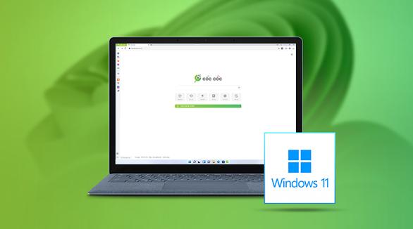 Cốc Cốc vẫn hoạt động ổn định trên Windows 11 sau khuyến cáo của Microsoft - Ảnh 1.