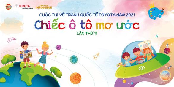 Cuộc thi vẽ tranh quốc tế Toyota Chiếc ô tô mơ ước lần thứ 11 năm 2021 - Ảnh 1.