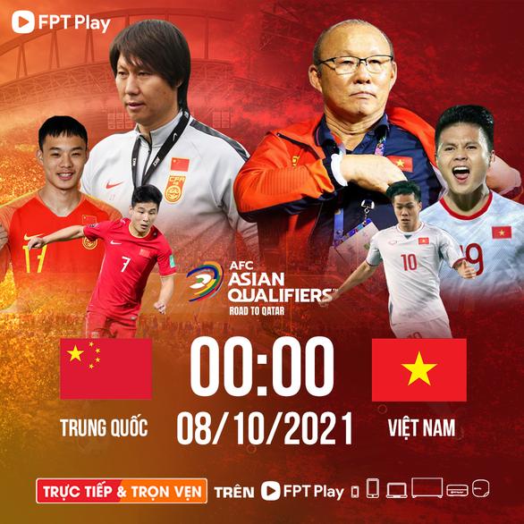 FPT Play phát sóng trận Trung Quốc - Việt Nam trên đa nền tảng - Ảnh 1.
