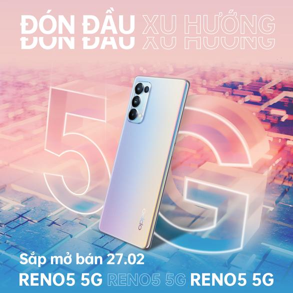 OPPO xác nhận ra mắt smartphone 5G mới vào ngày 27-2 - Ảnh 1.
