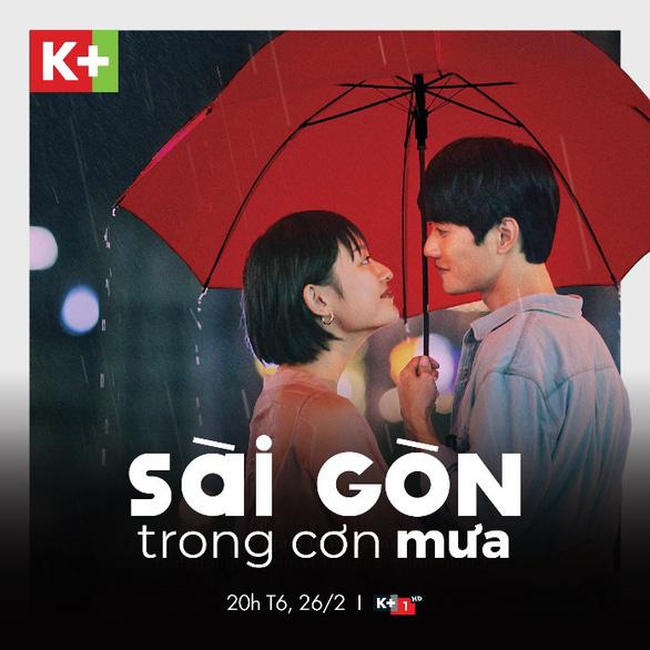 Đón xem phim Sài Gòn trong cơn mưa trên K+ - Ảnh 1.