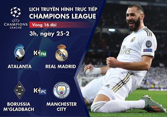 Lịch trực tiếp Champions League 25-2: Real Madrid, Man City thi đấu - Ảnh 1.