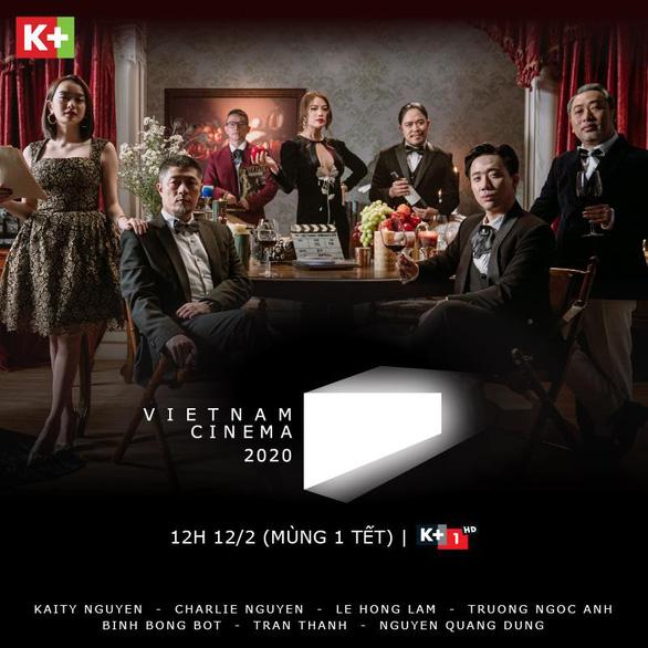 Vietnam Cinema - Bữa tiệc điện ảnh lên sóng vào mùng 1 Tết trên K+ - Ảnh 1.