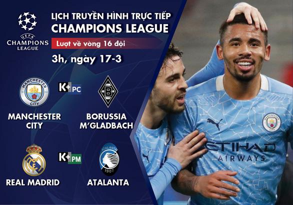 Lịch trực tiếp Champions League: Man City, Real ra sân - Ảnh 1.