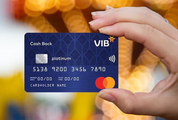 Đặc quyền tài chính cho chủ thẻ tín dụng VIB - Ảnh 1.