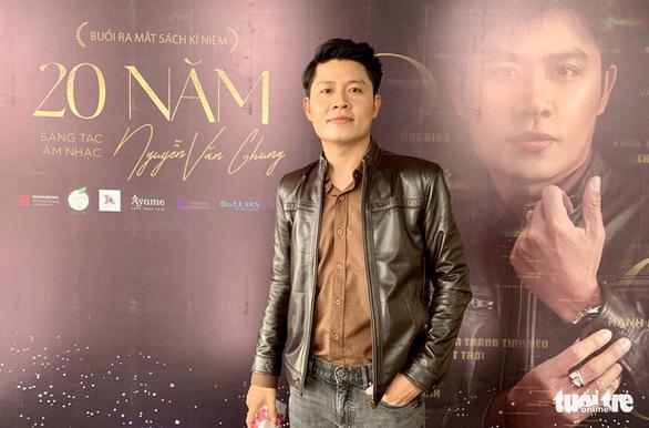 Nguyễn Văn Chung: Tôi có thể viết nhạc đến già - Ảnh 1.