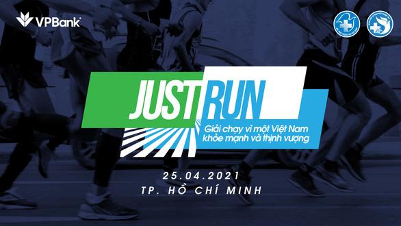 Giải chạy 'JUST RUN - Vì một Việt Nam khỏe mạnh và thịnh vượng' - Ảnh 1.
