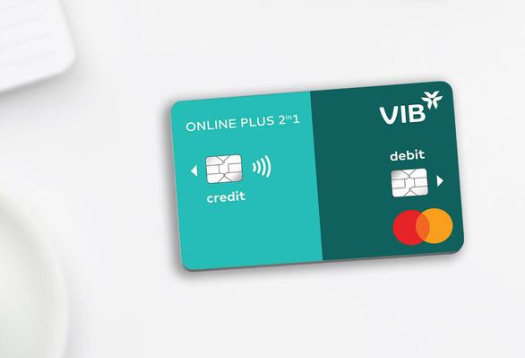 VIB ra mắt dòng thẻ tích hợp thẻ tín dụng và thẻ thanh toán - Ảnh 1.