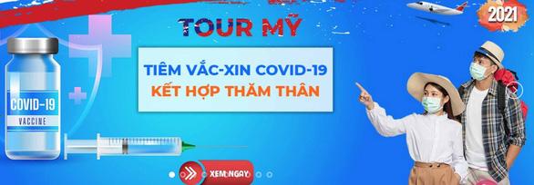 Khách hàng hào hứng tour đi Mỹ tiêm vắc xin COVID-19, nhưng lo đường về - Ảnh 1.