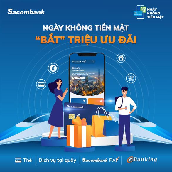 Sacombank tung loạt ưu đãi hấp dẫn trong ngày không tiền mặt - Ảnh 1.