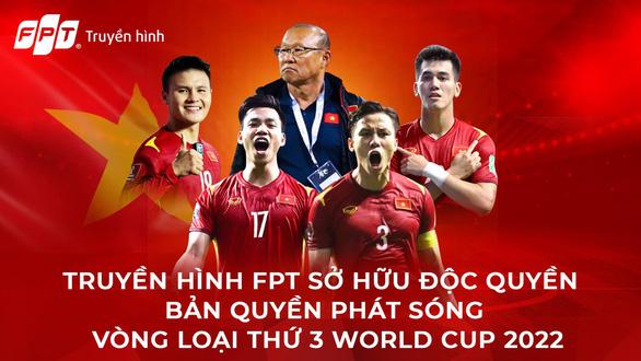 Xem tuyển Việt Nam đá vòng loại thứ 3 World Cup 2022 trên FPT và FPT Play - Ảnh 1.