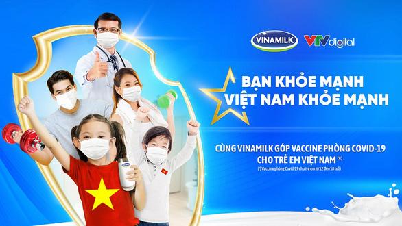 Vinamilk khởi động chiến dịch Bạn khỏe mạnh, Việt Nam khỏe mạnh - Ảnh 1.