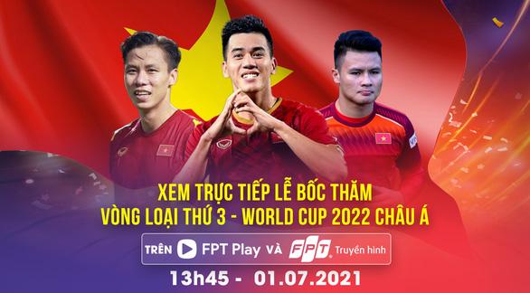 Xem trực tiếp bốc thăm Vòng loại 3 World Cup 2022 châu Á trên FPT Play & Truyền hình FPT - Ảnh 1.