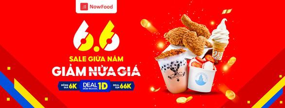 NowFood – '6.6 - Sale giữa năm, giảm nửa giá' - Ảnh 1.